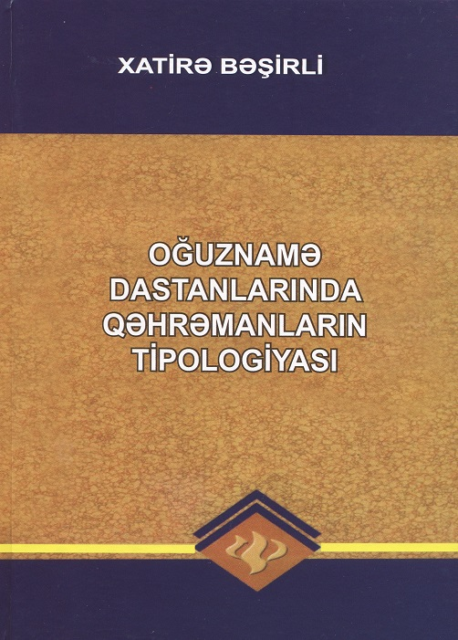 """Typology of heroes in Oguzname epics"" monograph published"